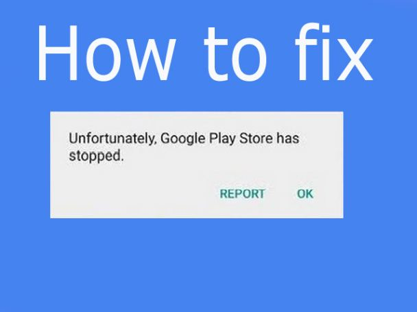 How to fix google play services has stopped error
