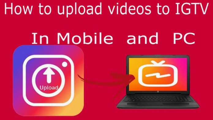 How to upload videos to IGTV from PC and mobile