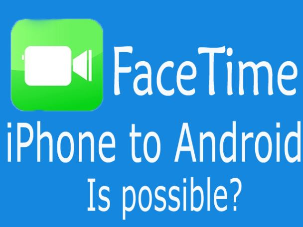 facetime for android to iphone