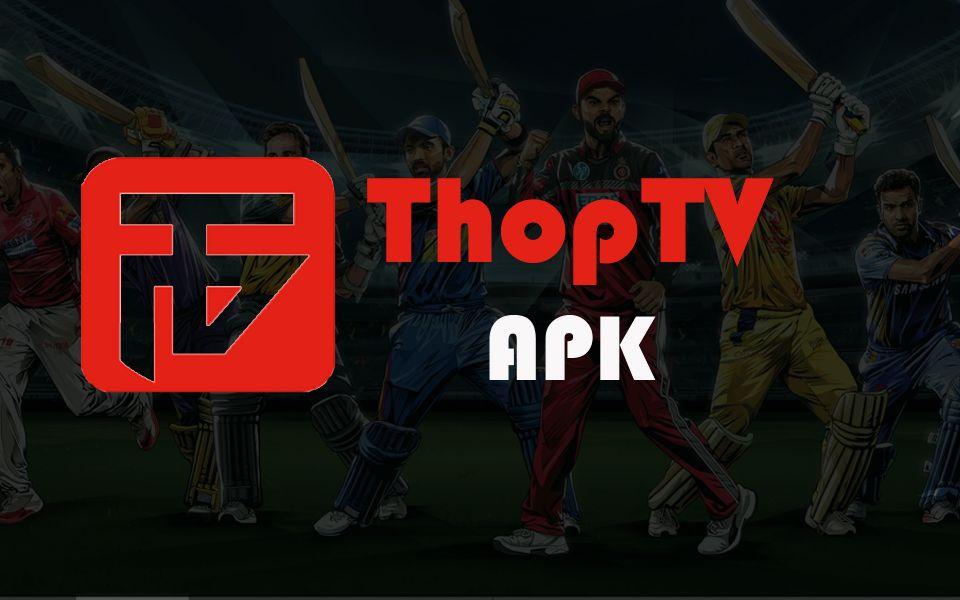 ThopTV Apk Download Latest vrsion (August - 2019)